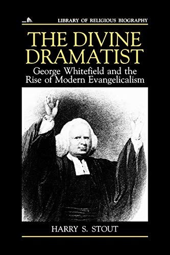 9780802801548: The Divine Dramatist: George Whitefield and the Rise of Modern Evangelicalism (Library of Religious Biography (LRB))