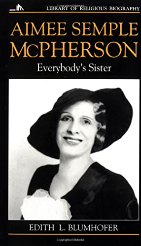 9780802801555: Aimee Semple McPherson: Everybody's Sister (Library of Religious Biography (LRB))
