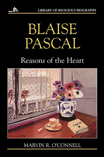 9780802801586: Blaise Pascal: Reasons of the Heart