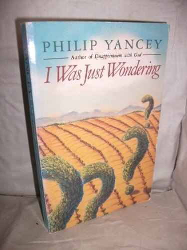 I Was Just Wondering: Yancey, Philip