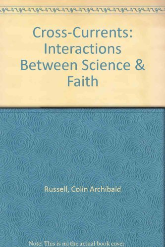 9780802801630: Cross-Currents: Interactions Between Science & Faith