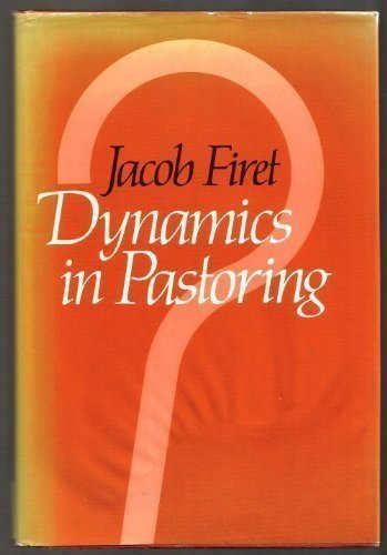 Dynamics in Pastoring:: Firet, Jacob ; ;