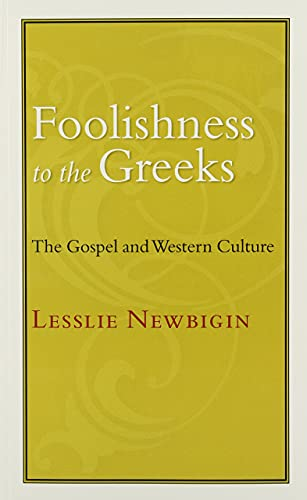 9780802801760: Foolishness to the Greeks: The Gospel and Western Culture