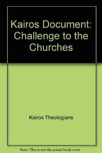The Kairos Document: Challenge to the Church,: Kairos Theologians