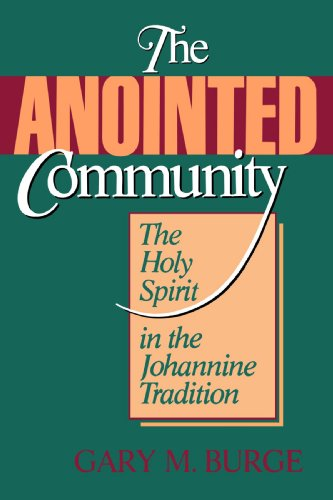 9780802801937: Anointed Community: The Holy Spirit in the Johannine Tradition
