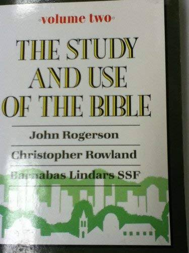 History of Christian Theology, Volume Two (Vol.2): The Study and Use of the Bible: Rogerson, John; ...