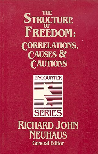 The Structure of Freedom: Correlations, Causes, and: Berger, Peter L.,