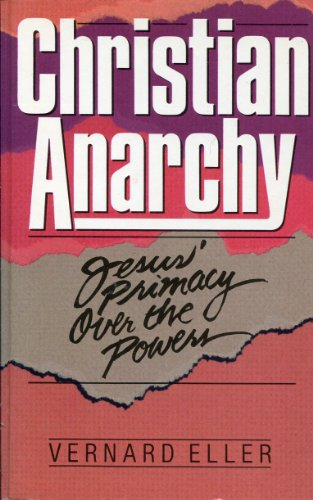 9780802802279: Christian Anarchy: Jesus' Primacy over the Powers