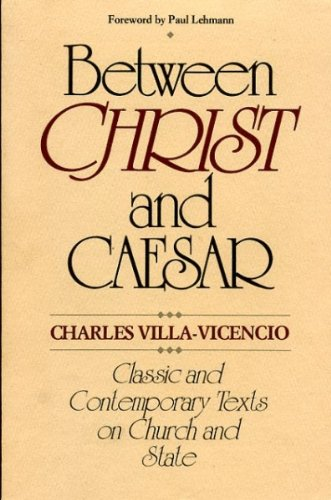 9780802802408: Between Christ and Caesar: Classic and Contemporary Texts on Church and State