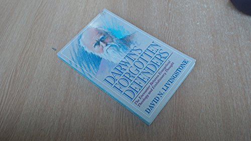 Darwin's Forgotten Defenders. The Encounter Between Evangelical Theology and Evolutionary ...