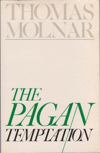 The Pagan Temptation: Molnar, Thomas