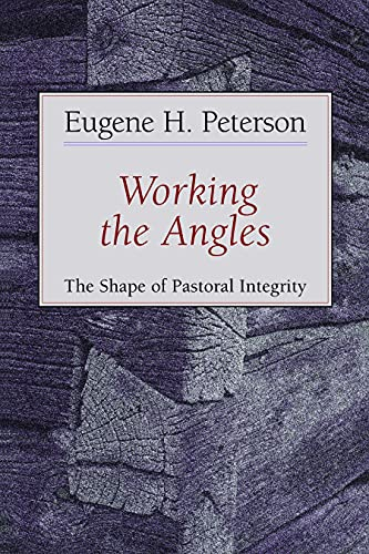 9780802802651: Working the Angles: The Shape of Pastoral Integrity