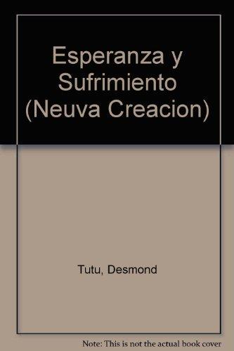 Esperanza Y Sufrimiento (Neuva Creacion) (080280277X) by Desmond Tutu