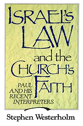 9780802802880: Israel's Law and the Church's Faith: Paul and His Recent Interpreters