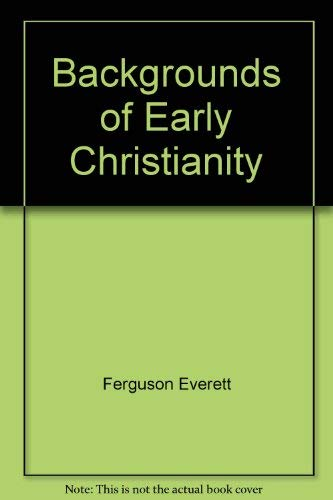 9780802802927: Backgrounds of early Christianity