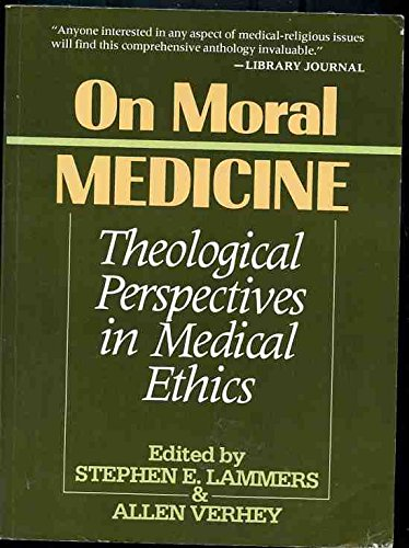 9780802802934: On Moral Medicine: Theological Perspectives in Medical Ethics