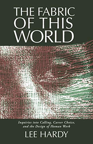 9780802802989: The Fabric of This World: Inquiries into Calling, Career Choice, and the Design of Human Work