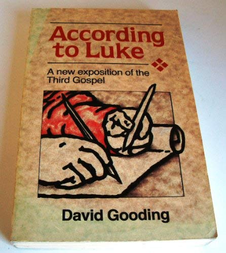 9780802803160: According to Luke: A New Exposition of the Third Gospel