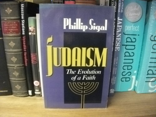 Judaism: The Evolution of a Faith: Sigal, Phillip