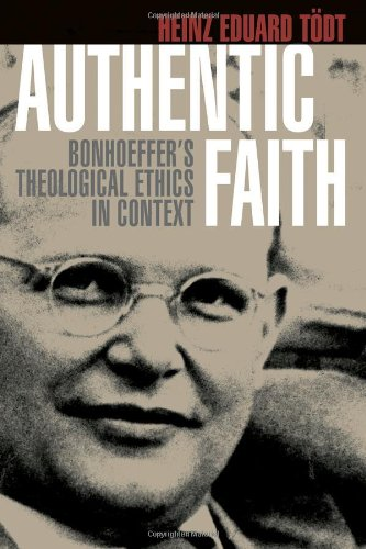 9780802803825: Authentic Faith: Bonhoeffer's Theological Ethics in Context
