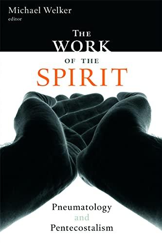 9780802803870: The Work of the Spirit: Pneumatology and Pentecostalism