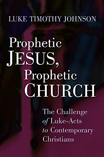 9780802803900: Prophetic Jesus, Prophetic Church: The Challenge of Luke-Acts to Contemporary Christians