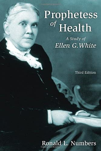 Prophetess of Health: A Study of Ellen G. White (Library of Religious Biography) (0802803954) by Numbers, Ronald L.