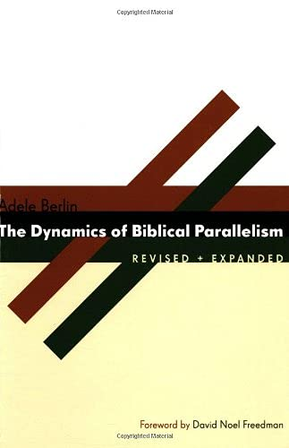 The Dynamics of Biblical Parallelism (The Biblical Resource Series): Adele Berlin