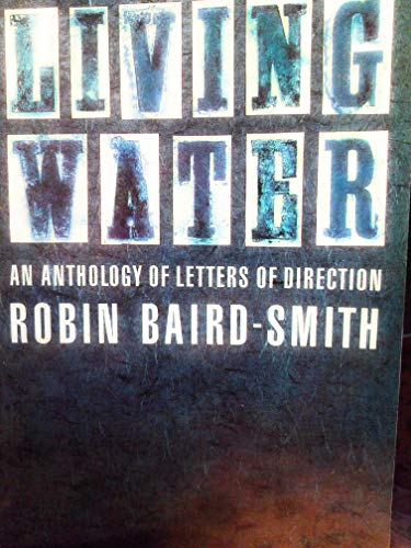 9780802804082: Living Water: An Anthology of Letters of Direction
