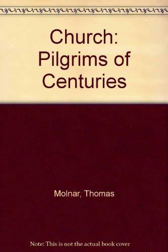 9780802804204: The Church, Pilgrim of Centuries