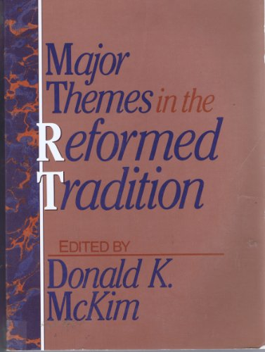 9780802804280: Major Themes in the Reformed Tradition