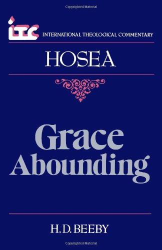 9780802804303: Grace Abounding: A Commentary on the Book of Hosea - ITC (International Theological Commentary)