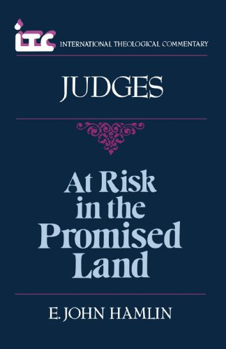 9780802804327: At Risk in the Promised Land: A Commentary on the Book of Judges (International Theological Commentary)