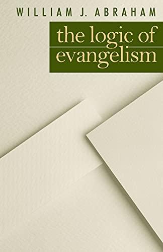 Logic of Evangelism: William J. Abraham