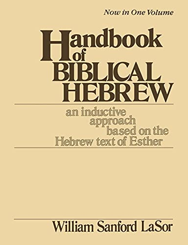9780802804440: Handbook of Biblical Hebrew: An Inductive Approach Based on the Hebrew Text of Esther (An Inductive Approach Based on the Hebrew Text of Esther, 2 Vols. in 1)