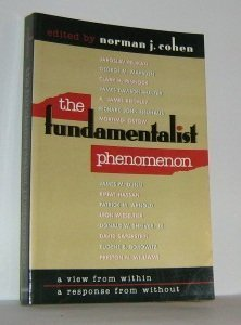 Fundamentalist Phenomenon: A View from within, a: Norman J. Cohen,