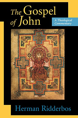The Gospel of John: A Theological Commentary: Herman Ridderbos