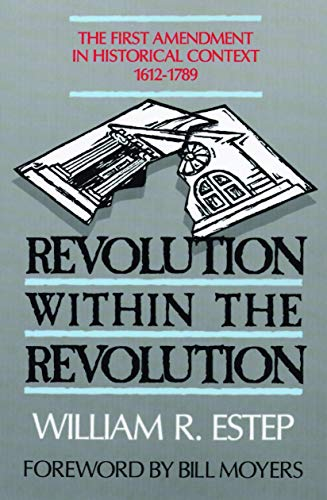 9780802804587: Revolution Within the Revolution: The First Amendment in Historical Context, 1612-1789