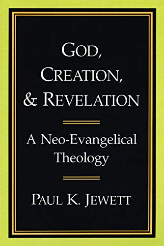 9780802804600: God, Creation, and Revelation: A Neo-Evangelical Theology