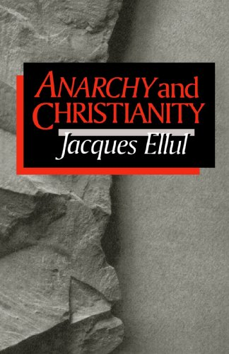 Anarchy and Christianity: Jacques Ellul