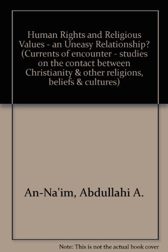 9780802805065: Human Rights and Religious Values: An Uneasy Relationship? (CURRENTS OF ENCOUNTER)