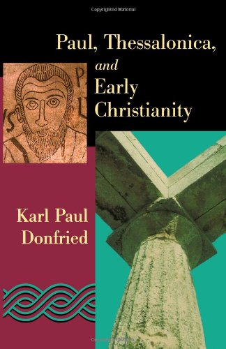 Paul, Thessalonica and Early Christianity.: Donfried, Karl Paul.