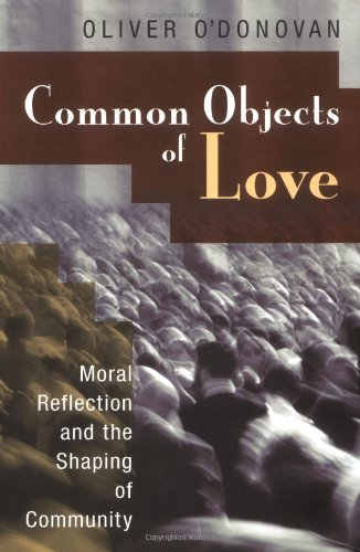 9780802805157: Common Objects of Love: Moral Reflection and the Shaping of Community; The 2001 Stob Lectures