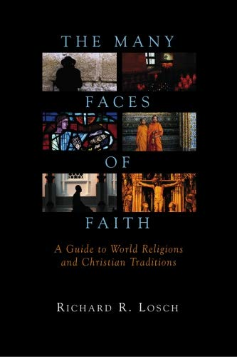 The Many Faces of Faith: A Guide: Losch, Mr Richard