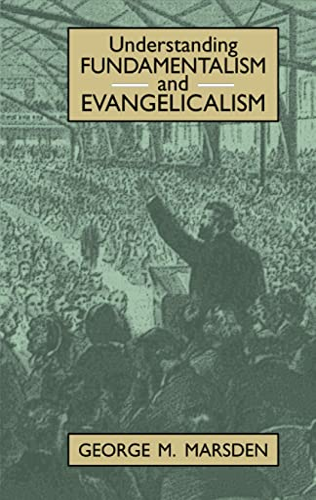 9780802805393: Understanding Fundamentalism and Evangelicalism