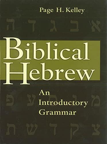 9780802805980: Biblical Hebrew: An Introductory Grammar