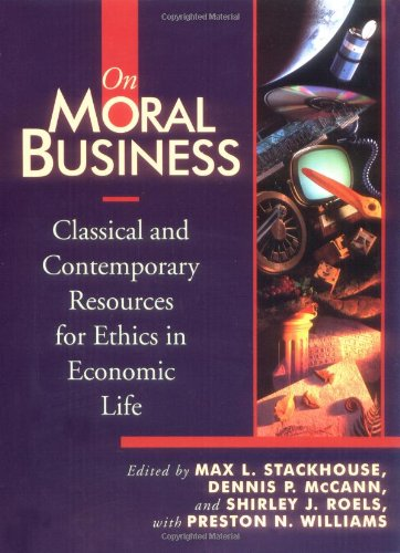 9780802806260: On Moral Business: Classical and Contemporary Resources for Ethics in Economic Life