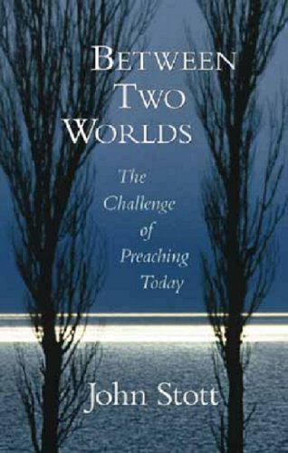 9780802806277: Between Two Worlds: The Challenge of Preaching Today
