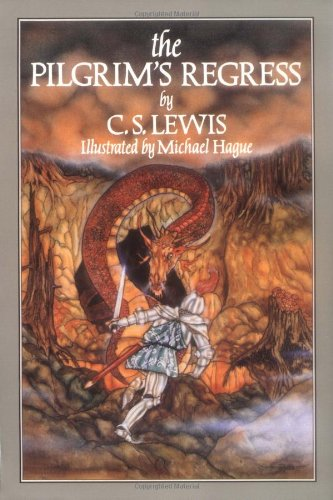 The Pilgrim's Regress: Lewis, C. S.