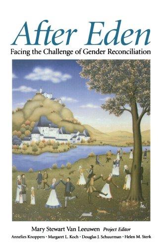 9780802806468: After Eden: Facing the Challenge of Gender Reconciliation